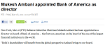 Bank of America Director in Mukesh Ambani's Reliance Group – Courtesy To  PTI Headline